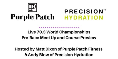 70.3 Worlds Live Pre-Race Hosted by Purple Patch Fitness and Precision Hydration billets