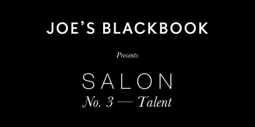 Joe's Blackbook Salon No. 3 — Talent