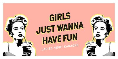 Ladies Night Karaoke - Open Bar for the Ladies!