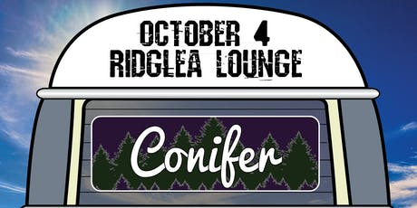 Conifer, Taylor Dee & Shots Fired, Matt K. in the Lounge tickets