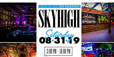 """""""SKY HIGH"""" Rooftop Day Party #STAGENT tickets"""