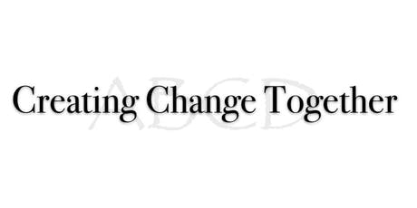 Creating Change Together: ABCD & Community Organizing tickets