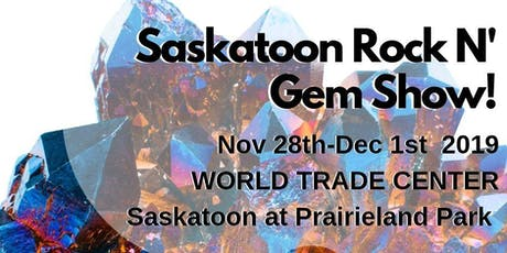 The Saskatoon Fall Rock n' Gem Show tickets