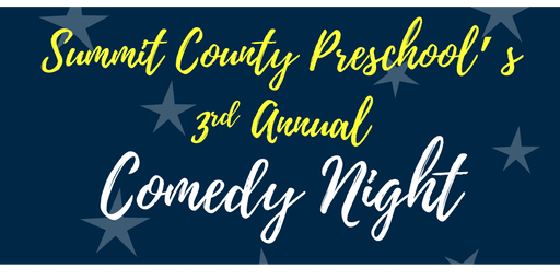 Summit County Preschool's 3rd Annual Comedy Night