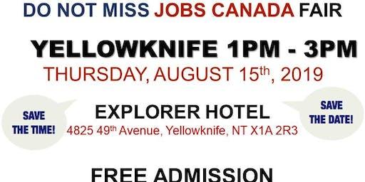 FREE: Yellowknife Job Fair – August 15th, 2019