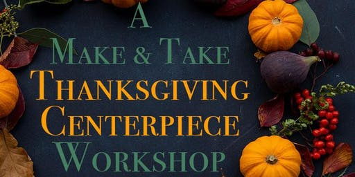 A Make & Take Thanksgiving Centerpiece Workshop