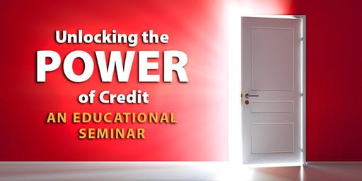 Unlocking the Power Of Credit - a seminar by Connects Federal Credit Union