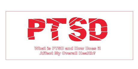 What is PTSD & How Does it Affect My Overall Health? tickets