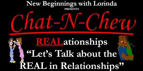 """The Exclusive Couples Lounge Event: Chat-N-Chew - """"Let's Talk about the REAL-In REALationships"""" tickets"""