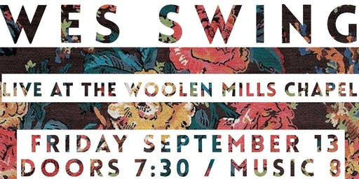 Free Concert: Wes Swing at Woolen Mills Chapel