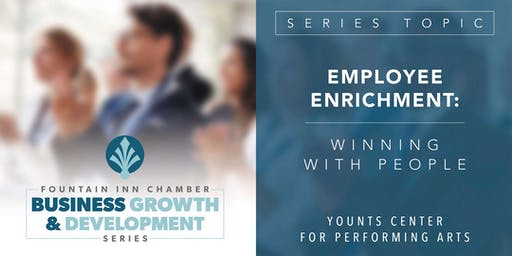 Business Growth & Development Series/ Employee Enrichment