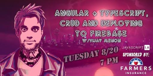 Angular + Typescript, CRUD and Deploying to Firebase w/Vijay Menon