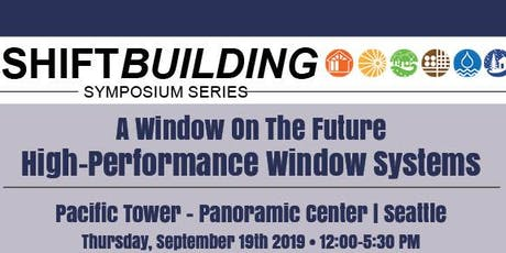 A Window On The Future | ShiftBuilding Symposium | Seattle, WA  tickets