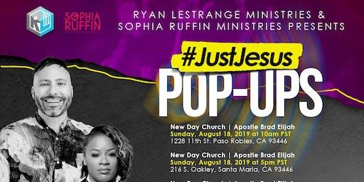 Just Jesus Pop Ups- Santa Maria, Ca