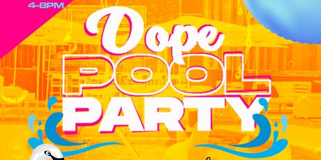 DopePoolParty: The Dopest Summer Finale in the RDU!! tickets