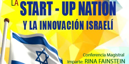 LA START-UP NATION Y LA INNOVACIÓN ISRAELÍ