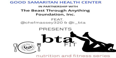 """The Beast Through Anything Foundation """"B.T.A."""" Fitness and NUTRITION """"POP UP""""Class tickets"""