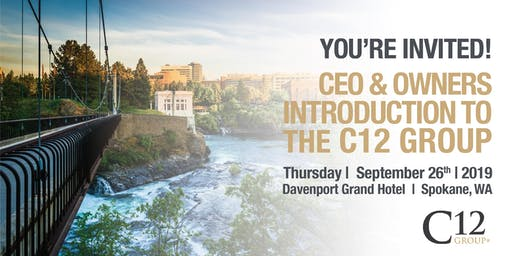C12 Group Eastern Washington CEO & Owner Introductory Event: Sept. 26th