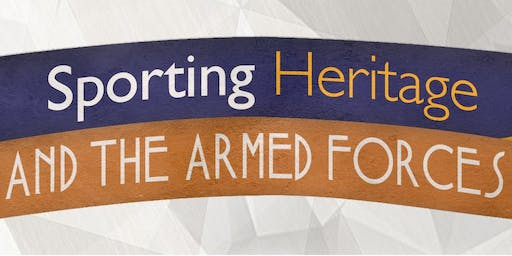 Sporting Heritage & the Armed Forces Roadshow (Corps)