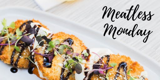 #MeatlessMonday + Free Appetizer