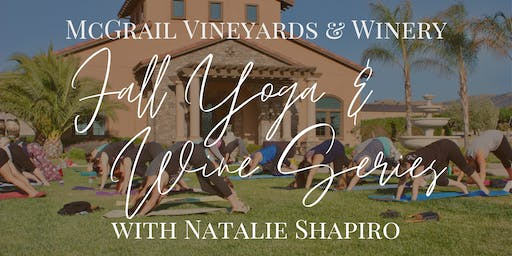 Fall Yoga & Wine Series at McGrail Vineyards with Natalie Shapiro