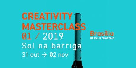 Creativity MasterClass 01 / Sol na Barriga ingressos