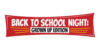 Back to School Night - For Grown Ups!