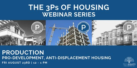 Production - Pro-Development, Anti-Displacement Housing tickets