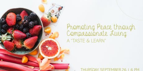 """Promoting Peace through Compassionate Living: a """"Taste & Learn"""" tickets"""