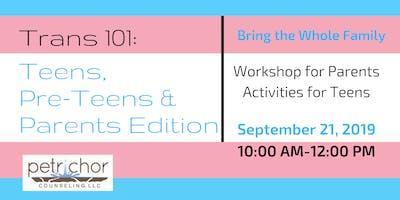 Trans 101: Teens, Preteens and Parents Edition