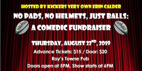 No Pads, No Helmets, Just Balls: A Comedic Fundraiser tickets
