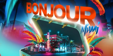 "Bonjour ""Miami Carnival Welcome Party"" tickets"