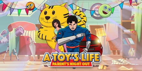 Parent's Night Out, A Toy's Life tickets