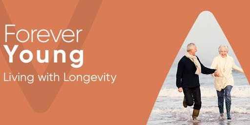 Forever Young- Living with Longevity