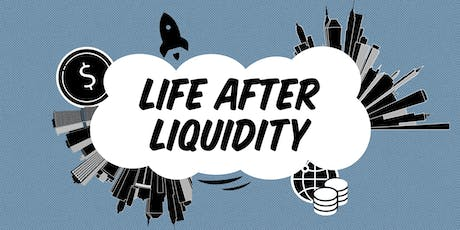 Life After Liquidity  tickets