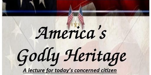 "Lecture: ""America's Godly Heritage"""