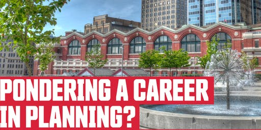 Pondering a Career in Planning?