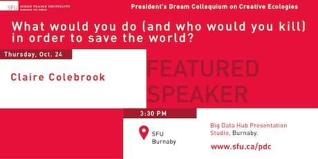 President's Dream Colloquium: Claire Colebrook tickets