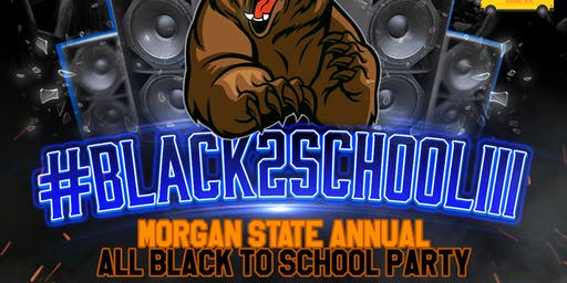 #BLACK2SCHOOL3 - MORGAN All Black BACK TO SCHOOL PARTY