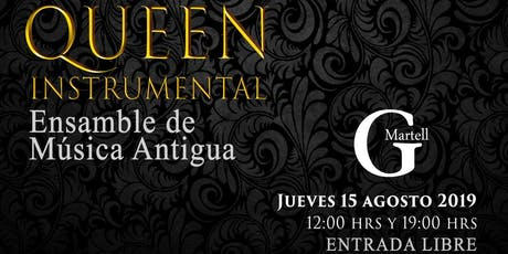 "Ensamble de Música Antigua Presenta ""Queen Instrumental"" tickets"