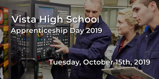 Vista High School  - Apprenticeship Day 2019