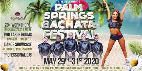 Palm Springs Bachata Festival - May 29/30/31, 2020 tickets