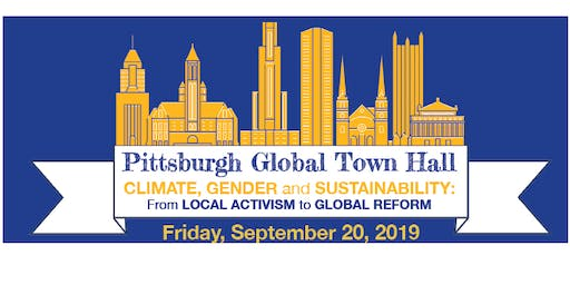 Pittsburgh Global Town Hall on Climate, Gender, and Sustainable Development