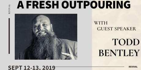 A Fresh Outpouring w/ Revivalist Todd Bentley tickets