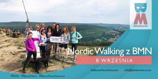 Nordic Walking w Peak District z BiznesMama Network - Edycja 2