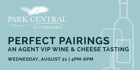 AGENT VIP - WINE AND CHEESE TASTING AT PARK CENTRAL AT CYPRESS KEY tickets