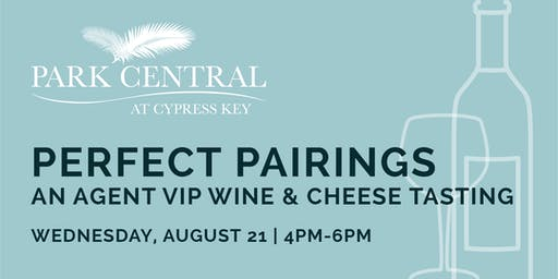 AGENT VIP - WINE AND CHEESE TASTING AT PARK CENTRAL AT CYPRESS KEY