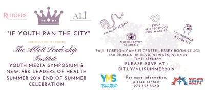 """If Youth Ran The City"" -The Abbott Leadership Institute End of Summer 2019"