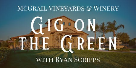 Gig on the Green with Ryan Scripps at McGrail Vineyards tickets