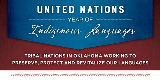 International Year of Indigenous Languages: Tribal Nations in Oklahoma Working to Preserve, Protect and Revitalize Our Languages